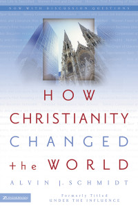 how-christianity-changed-the-world